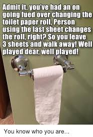 Toilet Paper Meme - 25 best memes about changing the toilet paper roll changing