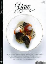 revue cuisine yannick alléno yam le magazine des chefs la table des chefs