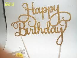 happy birthday cake topper aliexpress buy gold glitter script happy birthday cake