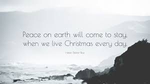 helen steiner rice quote peace on earth will come to stay when