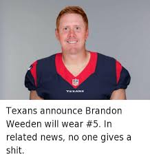 Brandon Weeden Memes - texans texans announce brandon weeden will wear 5 in related news no