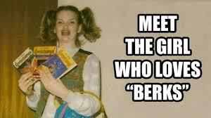 Berks Girl Meme - meet the girl who loves berks craveonline