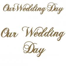 wedding day sayings our wedding day
