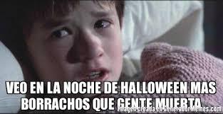 Memes De Halloween - veo en la noche de halloween mas borrachos que gente muerta meme