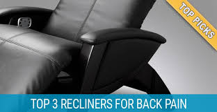 best recliners kick back and relax best recliners for back pain backpained com