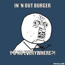 Meme Generator Everywhere - y u no meme generator in n out burger y u no everywhere 6f005b