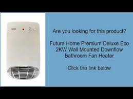 Bathroom Fan Heaters Wall Mounted Timer Futura Home Premium Deluxe Eco 2kw Wall Mounted Downflow Bathroom