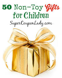 50 non toy gifts for children super coupon lady