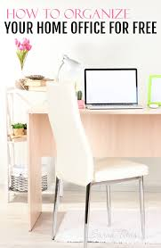 Organize Your Desk by How To Organize Your Home Office For Free Sarah Titus