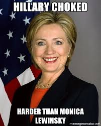 Monica Lewinsky Meme - hillary choked harder than monica lewinsky hillary clinton hell