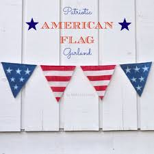 Why Is The American Flag Red White And Blue Diy American Flag Garland Make Life Lovely