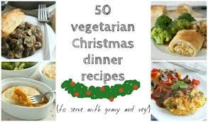 Chrismas Dinner Ideas 50 Vegetarian Christmas Dinner Recipes Amuse Your Bouche