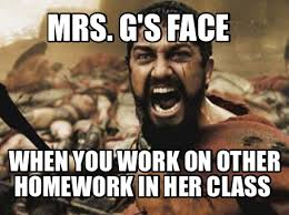 Meme Creator Upload - meme creator mrs g s face when you work on other homework in her