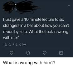 Divide By Zero Meme - 25 best memes about divide by zero divide by zero memes