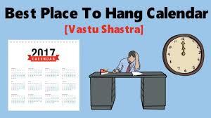 Vastu Shastra For Office Desk Best Place To Hang Calendar For Luck Vastu Shastra The