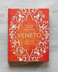 veneto the cookbook u2013 life love food