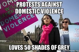 Domestic Violence Meme - protests against domestic violence loves 50 shades of grey make a meme