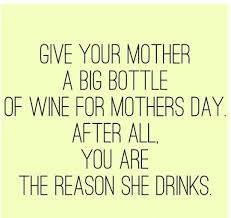 Mothers Day Funny Meme - funny mothers day memes wine pinterest happy mothers funny