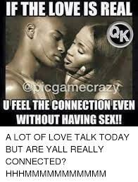 Feel The Love Meme - if the love is real cgamecrazy u feel the connection even without