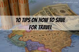 how to travel images 10 tips on how to save for travel ordinary traveler jpg