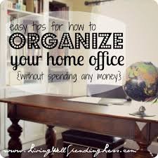 How To Organize Your Desk At Home For School Organize Your Home Office Day 11 Living Well Spending Less