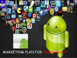 android app marketing marketing plan for android app