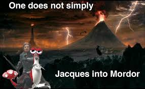 Jacques Meme - image 90136 one does not simply walk into mordor know your meme