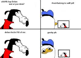 Dolan And Gooby Meme - lol haha disney hilarious meme comic dolan gooby gooby pls