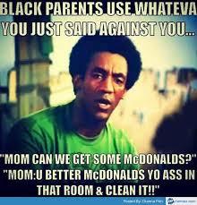 Funny Black Memes - funny parents meme black parents use whateva you just said against