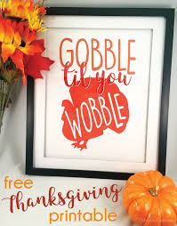 gobble til you wobble free thanksgiving printable club chica