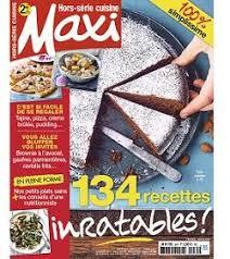 maxi cuisine recette le nouvel hors série cuisine de maxi 134 fois inratable