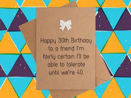 funny 30th birthday card 30th birthday tolerant friend