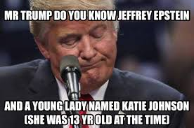 Abuse Memes - trump abuse lawsuit involving jeffery epstein donald trump know
