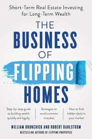 the business of flipping homes benbella books