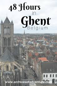 ghent city guide a budget friendly 48 hours in ghent belgium archives of