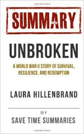 Unbroken  A World War II Story of Survival  Resilience and