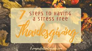 how to a stress free thanksgiving from perfection to grace