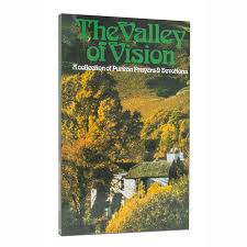 valley of vision puritan prayers the valley of vision a collection of puritan prayers and