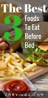 Good Snacks To Eat Before Bed The Best 3 Foods To Eat Before Bed Carvingu Fast Shaping