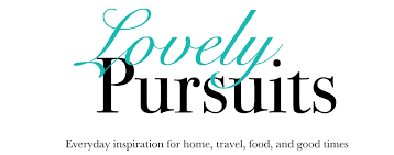 lovely pursuits everyday inspiration for home travel food and