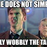 Doctor Who Meme Generator - 10th doctor i don t like it meme generator imgflip