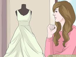design a wedding dress 5 ways to choose a wedding dress wikihow
