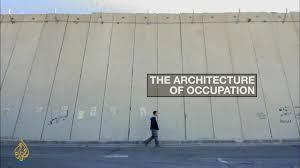 the architecture of violence israel al jazeera