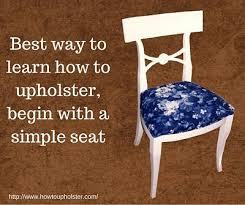 Upholstery For Dummies Who Else Wants To Learn How To Reupholster Furniture