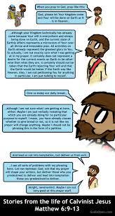 Meme Stories - religion meme stories from the life of calvinist jesus matthew 6 9