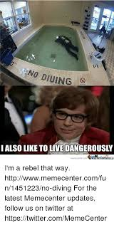 I Also Like To Live Dangerously Meme - no diuing i also like to live dangerously memecentercom i m a rebel