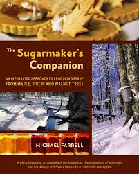 the sugarmaker u0027s companion an integrated approach to producing