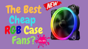 120mm rgb case fan the best cheap rgb case fans youtube