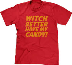 witch better have my candy halloween joke funny humor pun parody