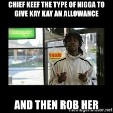 Chief Keef Nah Meme - images chief keef the type of nigga meme